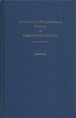 Image for Colonial and Revolutionary History of Upper South Carolina