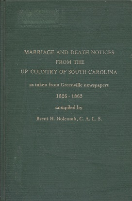 Image for Marriage and Death Notices from the Up-Country of South Carolina: as Taken from Greenville Newspapers 1826-1863