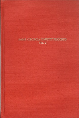Image for Some Georgia County Records: Being Some of the Legal Records of Clarke, Jasper, Morgan, Putnam, Oglethorpe and Greene Counties, Georgia