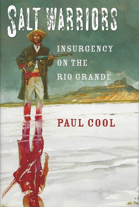 Image for Salt Warriors:  Insurgency on the Rio Grande