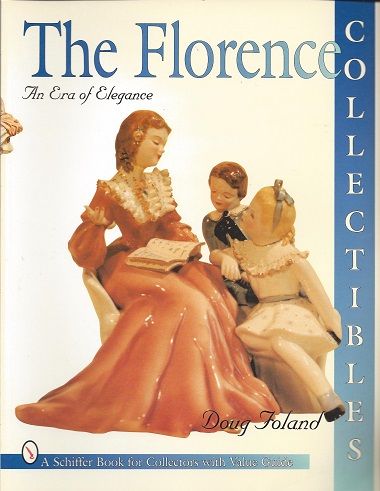 Image for Florence Collectibles:  An Era of Elegance (A Schiffer Book for Collectors)