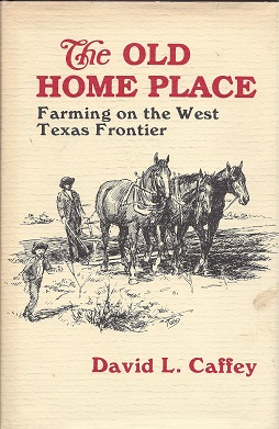 Image for The Old Home Place:  Farming on the West Texas Frontier