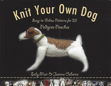 Image for Knit Your Own Dog:  Easy-to-Follow Patterns for 25 Pedigree Pooches