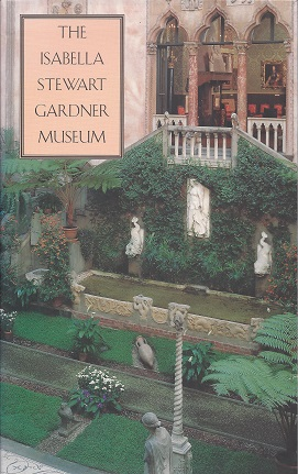 Image for The Isabella Stewart Gardner Museum:  A Companion Guide and History
