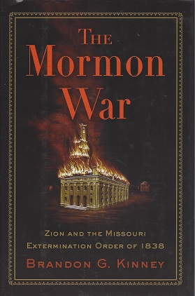 Image for The Mormon War:  Zion and the Missouri Extermination Order of 1838