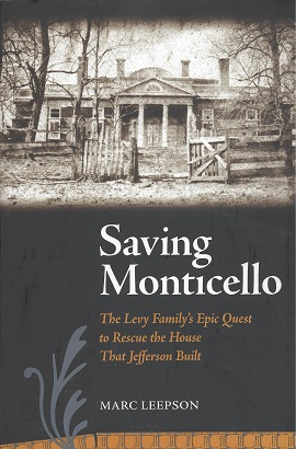 Image for Saving Monticello:  The Levy Family's Epic Quest to Rescue the House that Jefferson Built