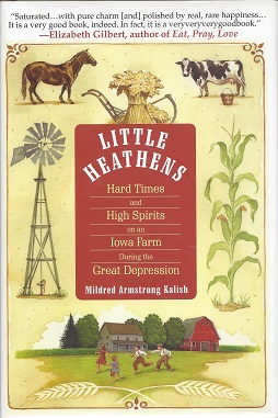 Image for Little Heathens:  Hard Times and High Spirits on an Iowa Farm during the Great Depression