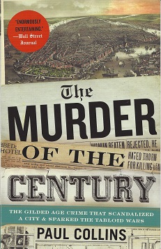 Image for The Murder of the Century:  The Gilded Age Crime That Scandalized a City & Sparked the Tabloid Wars