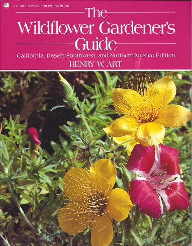Image for The Wildflower Gardener's Guide: California, Desert Southwest, and Northern Mexico Edition