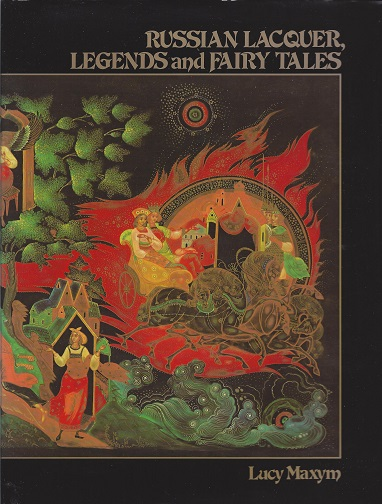 Image for Russian lacquer, Legends and Fairy Tales