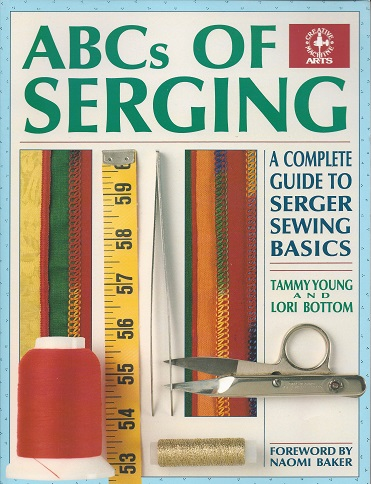Image for ABCs of Serging:  A Complete Guide to Serger Sewing Basics