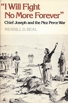"Image for ""I Will Fight No More Forever"";  Chief Joseph and the Nez Perce War"