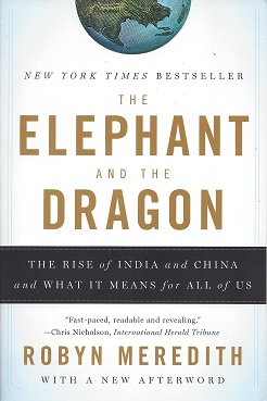 Image for The Elephant and the Dragon:  The Rise of India and China, and What it Means for All of Us