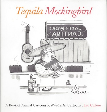 Image for Tequila Mockingbird:  A Book of Animal Cartoons