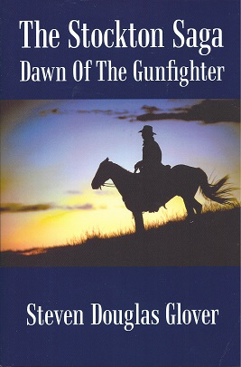Image for The Stockton Saga:  Dawn Of The Gunfighter
