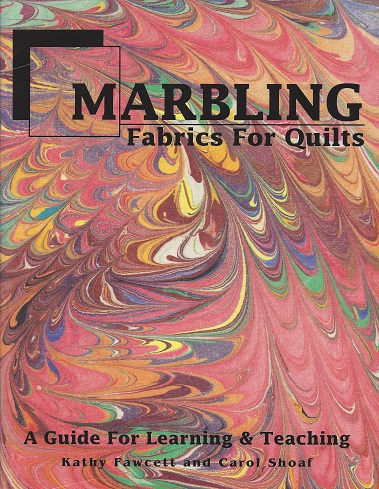 Image for Marbling Fabrics for Quilts: A Guide for Learning & tTeaching