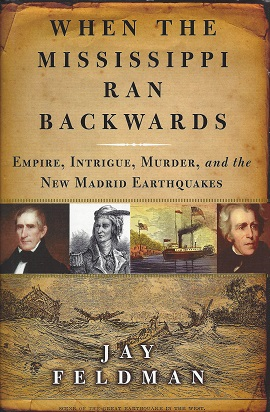 Image for When the Mississippi Ran Backwards:  Empire, Intrigue, Murder, and the New Madrid Earthquakes