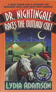 Image for Dr. Nightingale Races the Outlaw Colt:  A Deirdre Quinn Nightingale Mystery