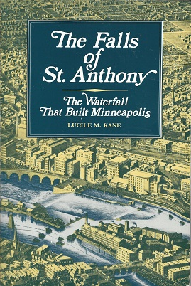 Image for The Falls of St. Anthony:  The Waterfall that Built Minneapolis
