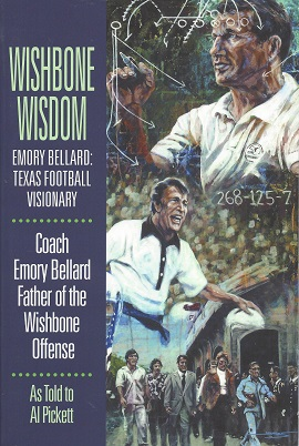 Image for Wishbone Wisdom: Emory Bellard - Texas Football Visionary