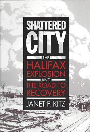 Image for Shattered City:  The Halifax Explosion and the Road to Recovery