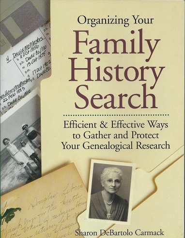 Image for Organizing Your Family History Search:  Efficient & Effective Ways to Gather and Protect Your Genealogical Research