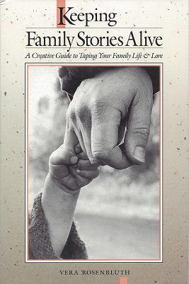 Image for Keeping Family Stories Alive: A Creative Guide to Tapping Your Family Life & Lore