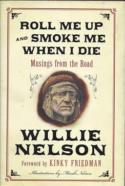 Image for Roll Me Up and Smoke Me When I Die: Musings from the Road