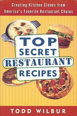Image for Top Secret Restaurant Recipes:  Creating Kitchen Clones from America's Favorite Restaurant Chains
