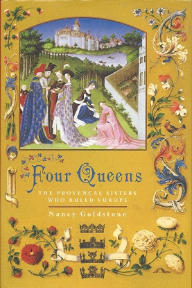 Image for Four Queens:  The Provencal Sisters Who Ruled Europe