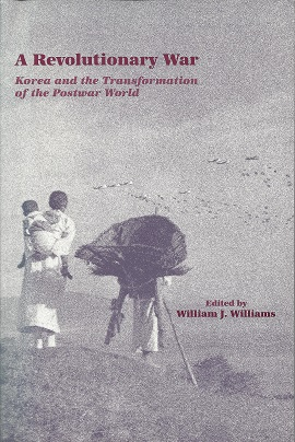 Image for A Revolutionary War:  Korea and the Transformation of the Postwar World