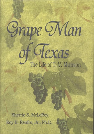 Image for Grape Man of Texas:  The Life of T.V. Munson