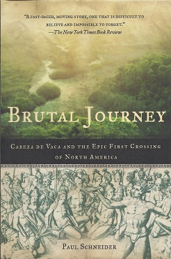 Image for Brutal Journey:  Cabeza de Vaca and the Epic First Crossing of North America