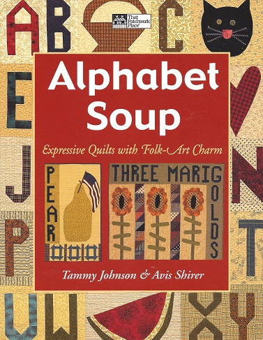 Image for Alphabet Soup:  Expressive Quilts With Folk Art Charm