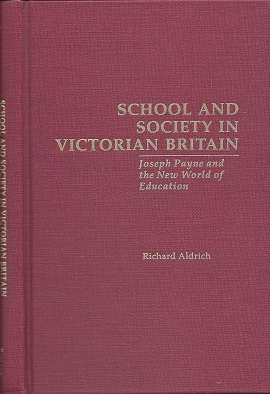 Image for School and Society in Victorian Britain: Joseph Payne and the New World of Education
