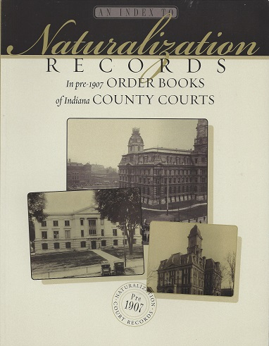 Image for An Index to Naturalization Records in Pre-1907 Order Books of Indiana County Courts