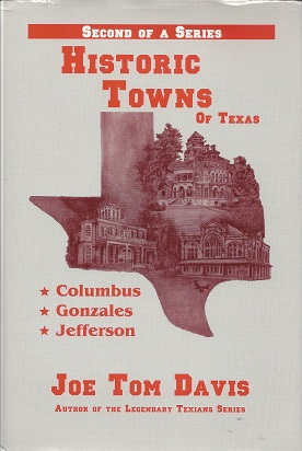 Image for Historic towns of Texas, Volume II Gonzales - Columbus - Jefferson