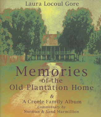 Image for Memories of the Old Plantation Home & A Creole Family Album