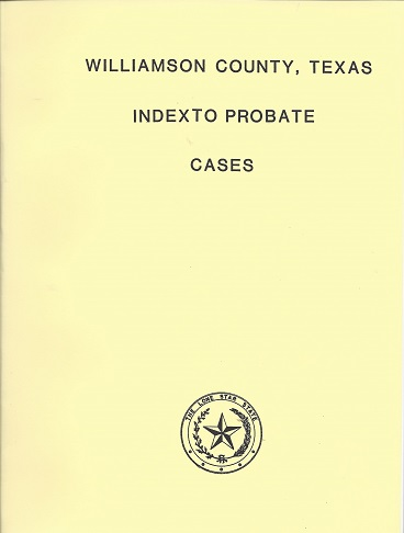 Image for Williamson County, Texas Index to Probate Cases