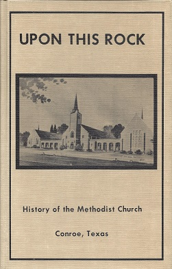 Image for Upon This Rock: A History of the Methodist Church  Conroe, Texas