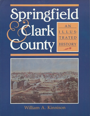 Image for Springfield & Clark County [Ohio]: An Illustrated History