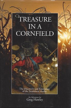 Image for Treasure in a Cornfield:  The Discovery & Excavation of the Steamboat Arabia
