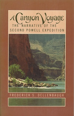 Image for A Canyon Voyage:  The Narrative of the Second Powell Expedition Down the Green-Colorado River from Wyoming, and the Explorations on Land, in the Years 1871 and 1872