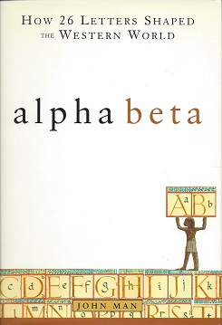 Image for Alpha Beta:  How 26 Letters Shaped the Western World
