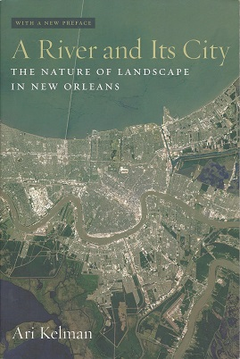 Image for A River and Its City:  The Nature of Landscape in New Orleans