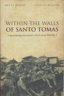 Image for Within the Walls of Santo Tomas; A Saga of Captivity and Survival in Manilla during World War II