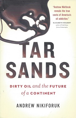 Image for Tar Sands:  Dirty Oil and the Future of a Continent