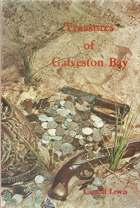 Image for The Treasures of Galvestion Bay: Facts and Legends of hidden, lost, and buried treasures located in the Galveston Bay area