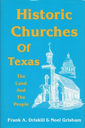 Image for Historic Churches of Texas:  The Land and the People