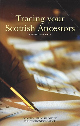 Image for Tracing your Scottish Ancestors:  A Guide to Ancestry Research in the Scottish Record Office